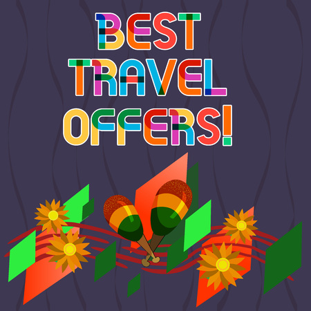 Word writing text Best Travel Offers. Business concept for visit other countries with great discount promotion Colorful Instrument Maracas Handmade Flowers and Curved Musical Staff Stock Photo