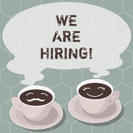 Writing note showing We Are Hiring. Business photo showcasing pay someone to do a particular job for company in future Sets of Cup Saucer for His and Hers Coffee Face icon with Blank Steam