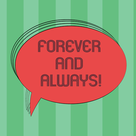 Text sign showing Forever And Always. Conceptual photo means continuously at all relevant times and still Blank Oval Outlined Solid Color Speech Bubble Empty Text Balloon photo Reklamní fotografie - 116207633
