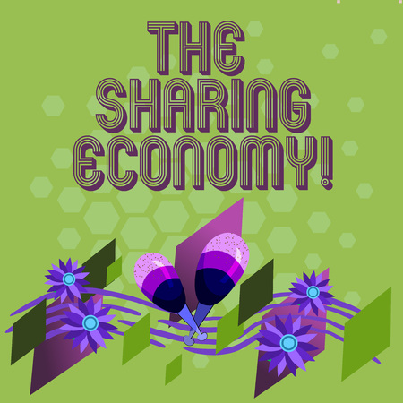 Text sign showing The Sharing Economy. Conceptual photo systems assets or services shared between individuals Colorful Instrument Maracas Handmade Flowers and Curved Musical Staff