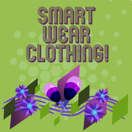 Text sign showing Smart Wear Clothing. Conceptual photo defined as generally neat yet casual attire or formal Colorful Instrument Maracas Handmade Flowers and Curved Musical Staff