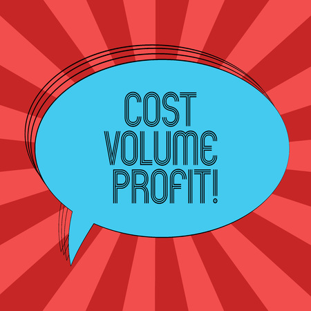 Writing note showing Cost Volume Profit. Business photo showcasing form of cost accounting and It is simplified model Oval Outlined Solid Color Speech Bubble Empty Text Balloon