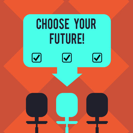 Handwriting text Choose Your Future. Concept meaning set plans for your career take courses study hard Blank Space Color Arrow Pointing to One of the Three Swivel Chairs photo