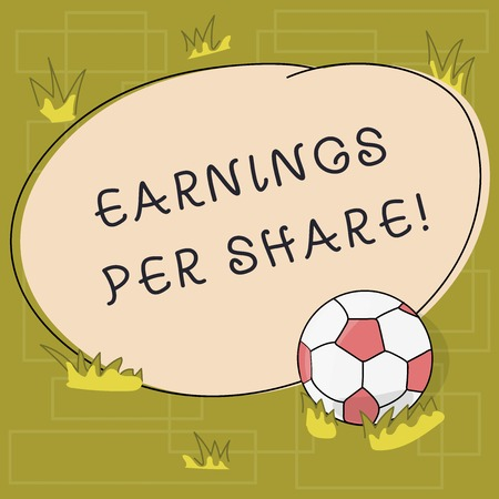 Text sign showing Earnings Per Share. Conceptual photo portion of company profit allocated to each holder Soccer Ball on the Grass and Blank Outlined Round Color Shape photo 写真素材