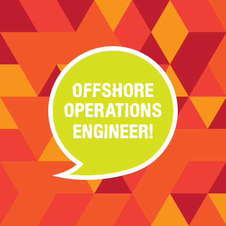 Word writing text Offshore Operations Engineer. Business concept for Supervising oil and gas operations in the rig Blank Speech Bubble Sticker with Border Empty Text Balloon Dialogue Box
