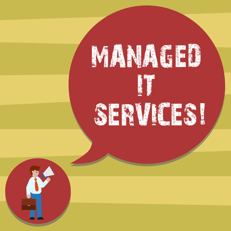 Text sign showing Managed It Services. Conceptual photo assumes responsibility providing defined set activities Man in Necktie Carrying Briefcase Holding Megaphone Blank Speech Bubble