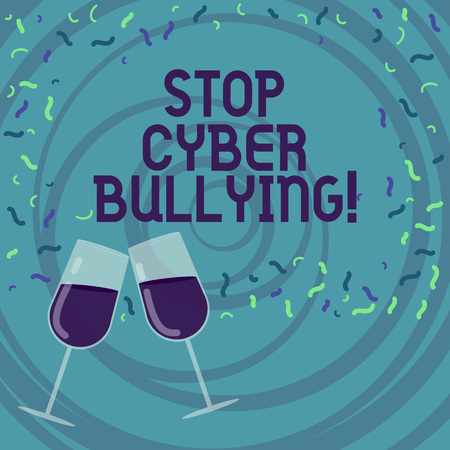 Handwriting text writing Stop Cyber Bullying. Concept meaning prevent use of electronic communication bully demonstrating Filled Wine Glass Toasting for Celebration with Scattered Confetti photo
