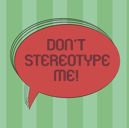 Text sign showing Don T Stereotype Me. Conceptual photo any thought widely adopted by specific types individuals Blank Oval Outlined Solid Color Speech Bubble Empty Text Balloon photo Banco de Imagens