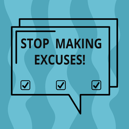 Conceptual hand writing showing Stop Making Excuses. Business photo showcasing do not explanation for something that went wrong Rectangular Outline Transparent Comic Speech Bubble Space