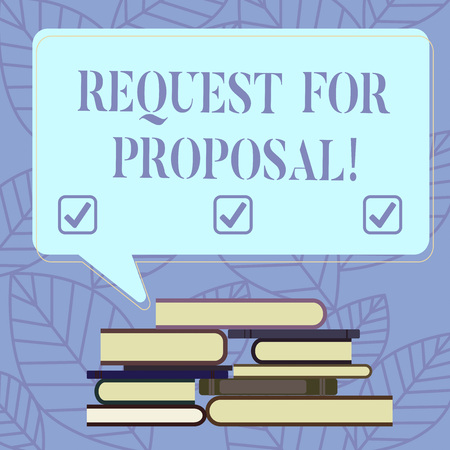 Text sign showing Request For Proposal. Conceptual photo document that solicits proposal made through a bidding Uneven Pile of Hardbound Books and Blank Rectangular Color Speech Bubble