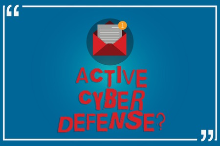Handwriting text writing Active Cyber Defense question. Concept meaning acting in anticipation to oppose an attack Open Envelope with Paper New Email Message inside Quotation Mark Outline Banque d'images