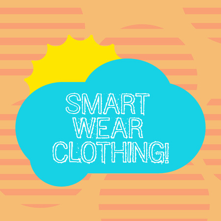 Word writing text Smart Wear Clothing. Business concept for defined as generally neat yet casual attire or formal Sun Hiding Shining Behind Blank Fluffy Color Cloud photo for Poster Ads
