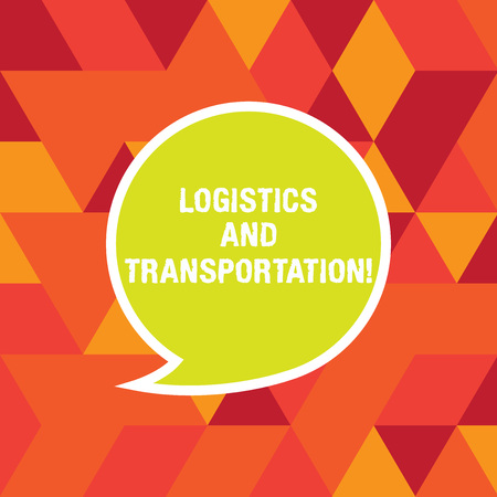 Word writing text Logistics And Transportation. Business concept for delivering goods from suppliers to customers Blank Speech Bubble Sticker with Border Empty Text Balloon Dialogue Box Reklamní fotografie