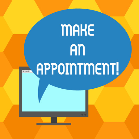 Handwriting text writing Make An Appointment. Concept meaning Assign someone to a particular office or position Mounted Computer Monitor Blank Screen with Oval Color Speech Bubble
