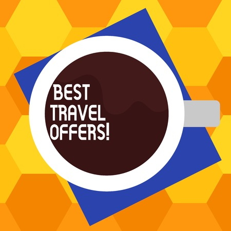 Handwriting text writing Best Travel Offers. Concept meaning visit other countries with great discount promotion Top View of Drinking Cup Filled with Beverage on Color Paper photo