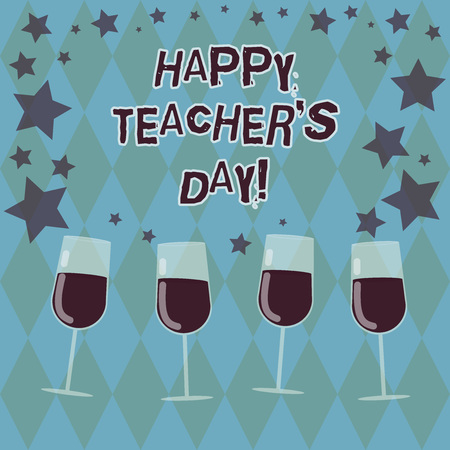 Word writing text Happy Teacher S Is Day. Business concept for birth second President India used celebrate masters Filled Cocktail Wine Glasses with Scattered Stars as Confetti Stemware