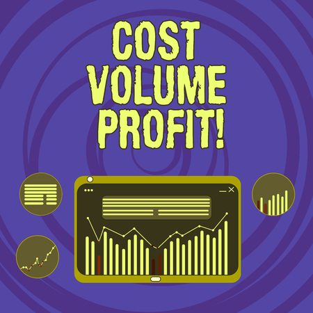 Text sign showing Cost Volume Profit. Conceptual photo form of cost accounting and It is simplified model Digital Combination of Column Line Data Graphic Chart on Tablet Screen