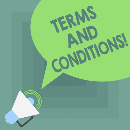 Conceptual hand writing showing Terms And Conditions. Business photo showcasing detail the rules that apply to bear a certain contract Megaphone with Sound Volume and Blank Color Speech Bubble