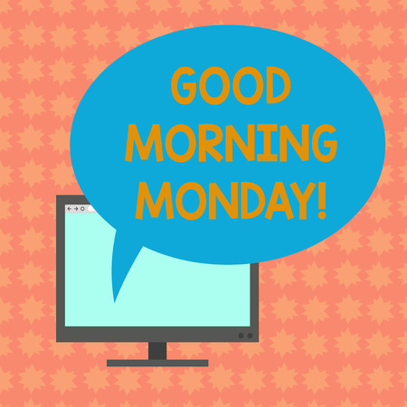 Writing note showing Good Morning Monday. Business photo showcasing greeting someone in start of day week Start Weekend Mounted Computer Monitor Blank Screen with Oval Color Speech Bubble