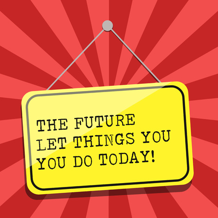Conceptual hand writing showing The Future Depends On What You Do Today. Business photo showcasing Make things now to obtain success Blank Hanging Color Door Window Signage with String and Tack Stock Photo