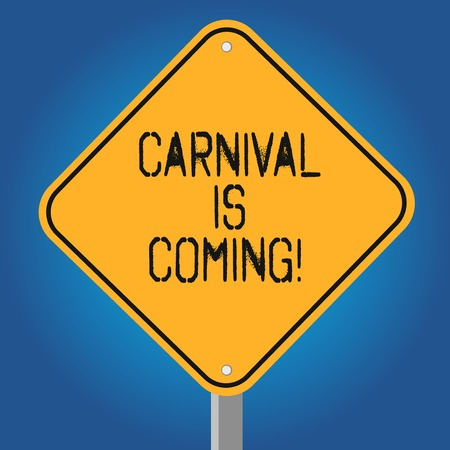 Handwriting text Carnival Is Coming. Concept meaning public festival which showing play music and dance Blank Diamond Shape Color Road Warning Signage with One Leg Stand photo