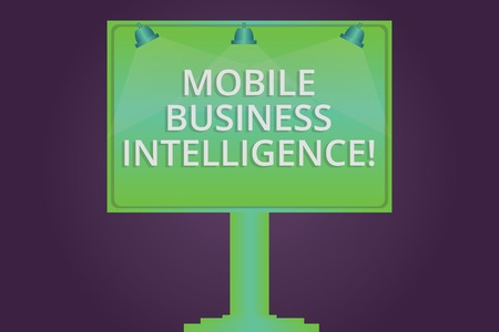 Writing note showing Mobile Business Intelligence. Business photo showcasing ability to provide business services to mobile Blank Lamp Lighted Color Signage Outdoor Ads photo Mounted on One Leg