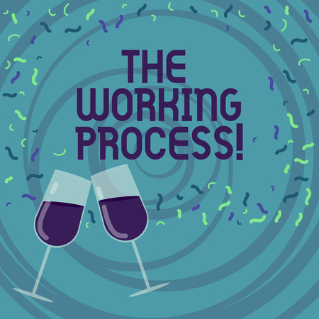 Handwriting text writing The Working Process. Concept meaning companys partially finished goods waiting completion Filled Wine Glass Toasting for Celebration with Scattered Confetti photo