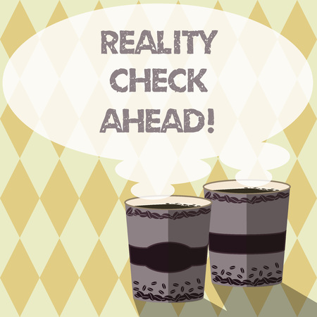 Word writing text Reality Check Ahead. Business concept for makes them recognize truth about situation someone Two To Go Cup with Beverage and Steam icon Blank Speech Bubble photo