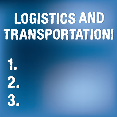 Text sign showing Logistics And Transportation. Conceptual photo delivering goods from suppliers to customers Blurry Light Flashing Glaring on Blank Blue Hazy Space for Poster Wallpaper