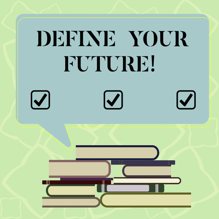 Word writing text Define Your Future. Business concept for events actions that will happen after present time Uneven Pile of Hardbound Books and Blank Rectangular Color Speech Bubble