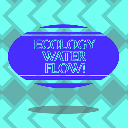 Text sign showing Ecology Water Flow. Conceptual photo system for analysisaging quantity timing and quality of water Blank Color Oval Shape with Horizontal Stripe Floating and Shadow photo Reklamní fotografie