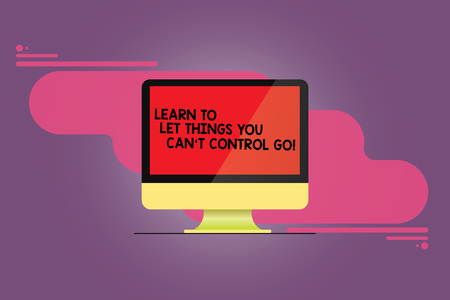 Word writing text Learn To Let Things You Can T Control Go. Business concept for Positive advice for good life Mounted Computer Monitor Blank Reflected Screen on Abstract Background
