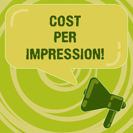 Handwriting text Cost Per Impression. Concept meaning refers rate that advertiser has agreed to pay for number Megaphone photo and Blank Rectangular Color Speech Bubble with Reflection