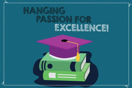 Handwriting text writing High Quality Passion For Excellence. Concept meaning Excellent job great successful business Color Graduation Hat with Tassel 3D Academic cap photo Resting on Books Фото со стока