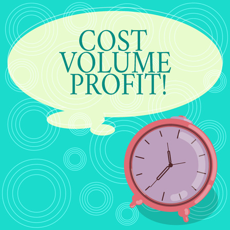 Handwriting text Cost Volume Profit. Concept meaning form of cost accounting and It is simplified model Blank Color Thought Speech Bubble with Outline and Alarm Clock photo Foto de archivo