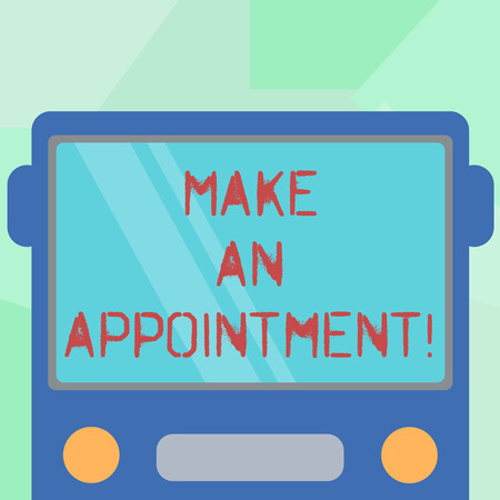 Conceptual hand writing showing Make An Appointment. Business photo showcasing Assign someone to a particular office or position Drawn Flat Front View of Bus with Window Shield Reflecting 写真素材
