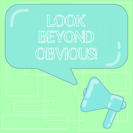 Text sign showing Look Beyond Obvious. Conceptual photo asking to see more deeply into subject or matter Megaphone photo and Blank Rectangular Color Speech Bubble with Reflection Imagens