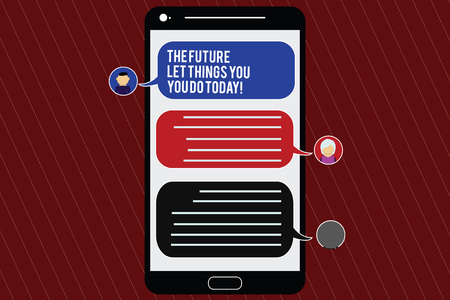 Text sign showing The Future Depends On What You Do Today. Conceptual photo Make things now to obtain success Mobile Messenger Screen with Chat Heads and Blank Color Speech Bubbles