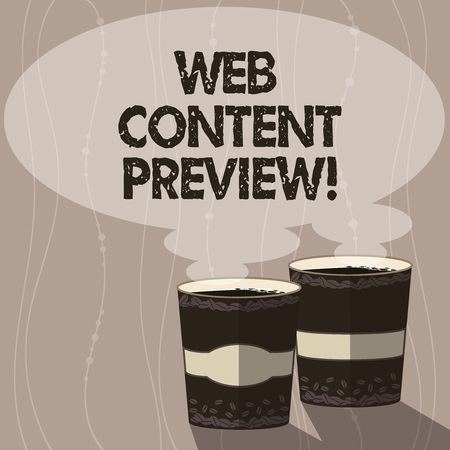 Writing note showing Web Content Preview. Business photo showcasing textual visual aural that encountered of user experience Two To Go Cup with Beverage and Steam icon Blank Speech Bubble photo