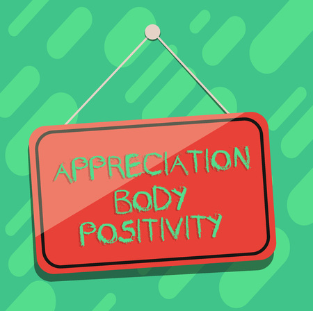 Conceptual hand writing showing Appreciation Body Positivity. Business photo showcasing Acceptance and appreciation of body types Blank Hanging Color Door Window Signage with String and Tack Stock Photo