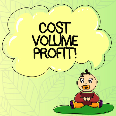 Word writing text Cost Volume Profit. Business concept for form of cost accounting and It is simplified model Baby Sitting on Rug with Pacifier Book and Blank Color Cloud Speech Bubble