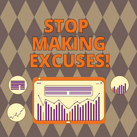 Handwriting text writing Stop Making Excuses. Concept meaning do not explanation for something that went wrong Digital Combination of Column Line Data Graphic Chart on Tablet Screen