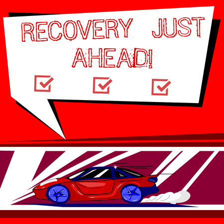 Text sign showing Recovery Just Ahead. Conceptual photo return to normal state of health mind or strength soon Car with Fast Movement icon and Exhaust Smoke Blank Color Speech Bubble
