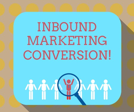 Word writing text Inbound Marketing Conversion. Business concept for process of attracting the attention of prospect Magnifying Glass Over Chosen Man Figure Among the Hu analysis Dummies Line Up