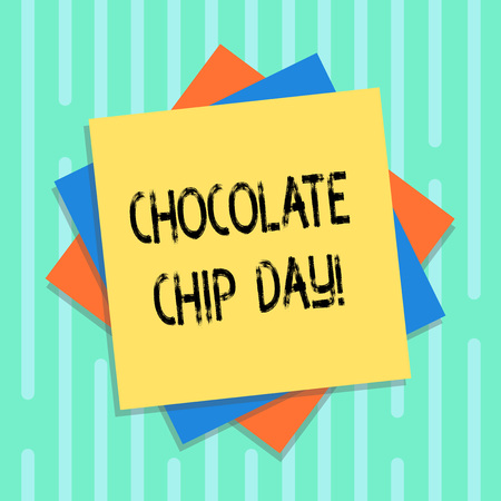 Word writing text Chocolate Chip Day. Business concept for date to enjoy tasty bits of choco in your cookies Multiple Layer of Blank Sheets Color Paper Cardboard photo with Shadow