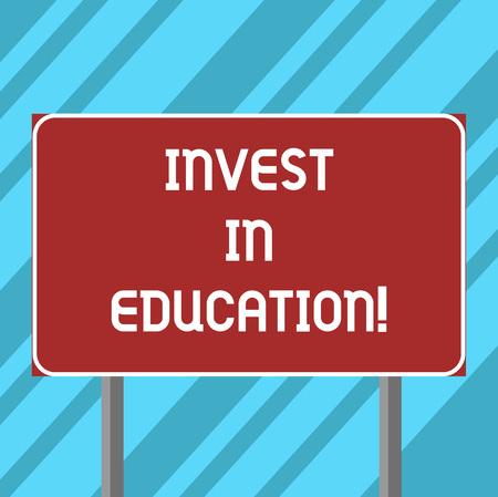 Text sign showing Invest In Education. Conceptual photo sponsor agrees provide student with funding for college Blank Rectangular Outdoor Color Signpost photo with Two leg and Outline