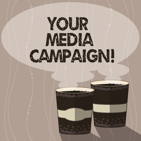 Writing note showing Your Media Campaign. Business photo showcasing marketing effort to reinforce assist with business goal Two To Go Cup with Beverage and Steam icon Blank Speech Bubble photo