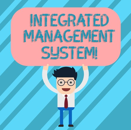 Word writing text Integrated Management System. Business concept for combines all components of a business into one Man Standing Holding Above his Head Blank Rectangular Colored Board Stock Photo
