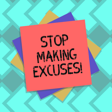Text sign showing Stop Making Excuses. Conceptual photo do not explanation for something that went wrong Multiple Layer of Blank Sheets Color Paper Cardboard photo with Shadow