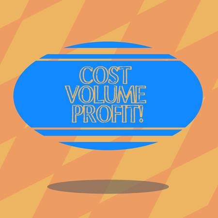 Text sign showing Cost Volume Profit. Conceptual photo form of cost accounting and It is simplified model Blank Color Oval Shape with Horizontal Stripe Floating and Shadow photo